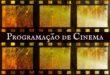 Programação de cinema da semana em São Leopoldo